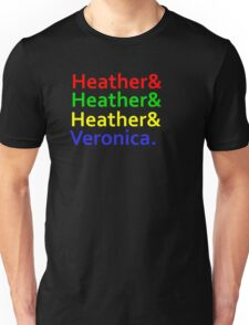 Heathers & Veronica Tee Unisex T-Shirt
