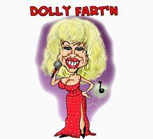 Dolly Fart'n Unisex T-Shirt