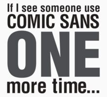 Comic Sans, We Rebel! by driginal
