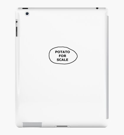 Potato for Scale iPad Case/Skin