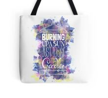 Burning Up A Sun Just To Say Goodbye Tote Bag