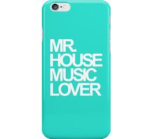 Mr. House Music Lover iPhone Case/Skin