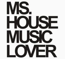 Ms. House Music Lover One Piece - Short Sleeve
