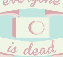 Everyone is Dead Sticker