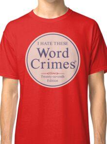 Word Crimes Classic T-Shirt