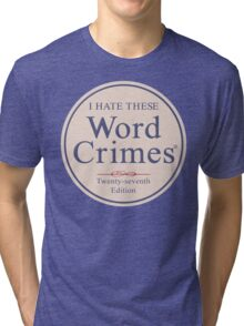 Word Crimes Tri-blend T-Shirt