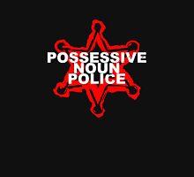 POSSESSIVE NOUN POLICE Unisex T-Shirt