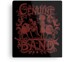 Genuine Band Metal Print