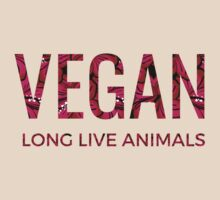 Vegan: Long Live Animals by VegCollegeGuy
