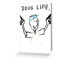 The Doug Life Greeting Card