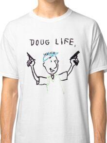 The Doug Life Classic T-Shirt
