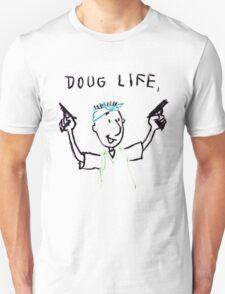 The Doug Life Unisex T-Shirt