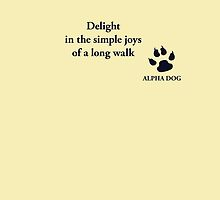 Alpha Dog #16 - Delight in the simple joys.... by Leo Hill