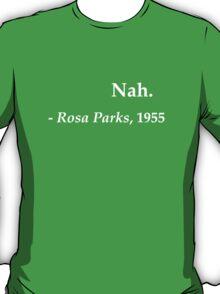 Nah - Rosa Parks T-Shirt