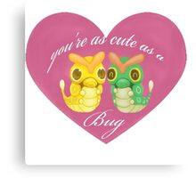 You're as cute as a bug.  Canvas Print