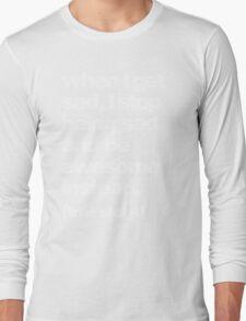 when I get sad Long Sleeve T-Shirt