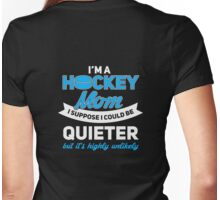 Quiet Hockey Mom? We didn't think so either... Womens Fitted T-Shirt