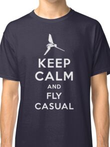 Keep Calm and Fly Casual Classic T-Shirt