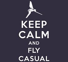 Keep Calm and Fly Casual Unisex T-Shirt