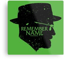 Remember my Name Metal Print