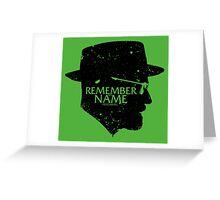 Remember my Name Greeting Card