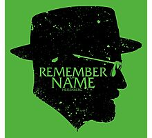 Remember my Name Photographic Print