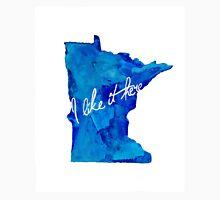 I Like It Here Minnesota Handmade Watercolor Print Unisex T-Shirt