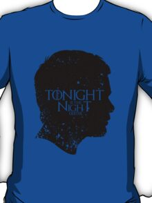 Tonight is the Night T-Shirt