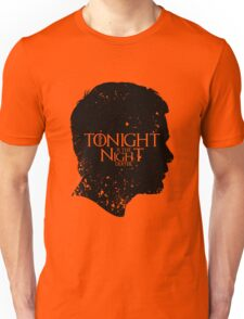 Tonight is the Night Unisex T-Shirt