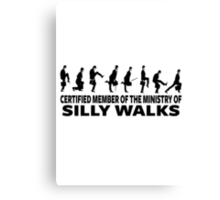 Certified Member Of The Ministry Of Silly Walks Canvas Print