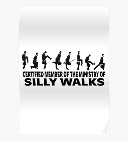 Certified Member Of The Ministry Of Silly Walks Poster
