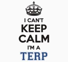 I cant keep calm Im a TERP by icant