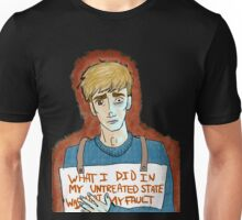 What I did in my untreated state was my fault Unisex T-Shirt