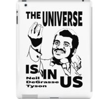 The Universe Is In Us - Neil DeGrasse Tyson T Shirt iPad Case/Skin