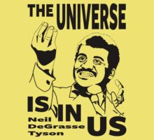 The Universe Is In Us - Neil DeGrasse Tyson T Shirt Kids Tee