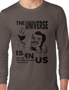 The Universe Is In Us - Neil DeGrasse Tyson T Shirt Long Sleeve T-Shirt