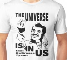 The Universe Is In Us - Neil DeGrasse Tyson T Shirt Unisex T-Shirt