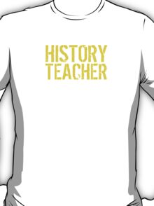 Must-Have 'History Teacher because Awesome Isn't an Official Job Title' Tshirt, Accessories and Gifts T-Shirt