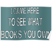 I came here to see what books you own Poster