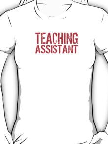 Excellent 'Teaching Assistant because Awesome Isn't an Official Job Title' Tshirt, Accessories and Gifts T-Shirt
