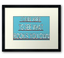 I came here to see what books you own 2 Framed Print