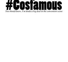 Cosfamous - I'm kinda a big deal by ChristaJNewman