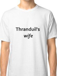 Thranduil's wife Classic T-Shirt