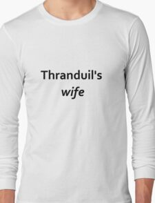Thranduil's wife Long Sleeve T-Shirt
