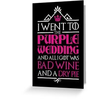 I Went to the Purple Wedding Greeting Card
