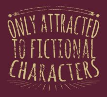 only attracted to fictional characters (2) by FandomizedRose