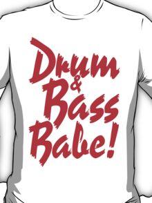 Drum & Bass Babe! T-Shirt