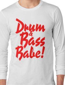 Drum & Bass Babe! Long Sleeve T-Shirt