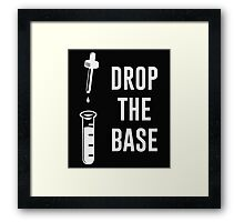 Drop the Bass Chemistry Base Framed Print