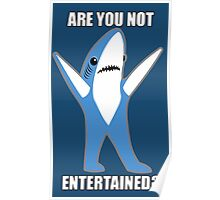 Katy Perry Half Time Performance Dancing Tsundere the Shark - Are you not entertained? Poster
